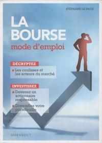 Stéphane Le page - La bourse - Mode d'emploi.