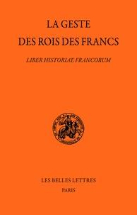 Stéphane Lebecq et Bruno Krusch - La geste des rois des Francs - Liber historiae francorum.