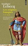 Stéphane Lebecq - NOUVELLE HISTOIRE DE LA FRANCE MEDIEVALE. - Tome 1, Les origines franques, Vème-IXème siècle.