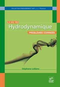 Stéphane Leblanc - Hydrodynamique - Problèmes corrigés.