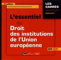 Stéphane Leclerc - L'essentiel du droit des institutions de l'Union européenne.