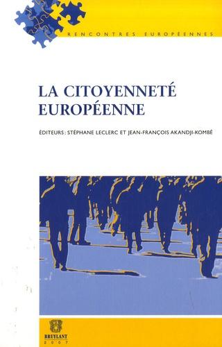Stéphane Leclerc et Jean-François Akandji-Kombé - La citoyenneté européenne.