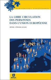 Stéphane Leclerc - La libre circulation des personnes dans l'Union européenne.