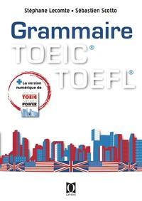 Stéphane Lecomte et Sébastien Scotto - La grammaire au TOEIC et au TOEFL - Mode d'emploi (applications avec corrections commentées).