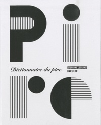 Stéphane Legrand - Dictionnaire du pire.