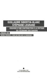 Stéphane Legrand et Guillaume Sibertin-Blanc - Esquisse d'une contribution à la critique de l'économie des savoirs.