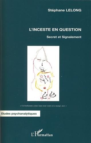 Stéphane Lelong - L'inceste en question - Secret et Signalement.