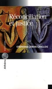 Stéphane Leman-Langlois - Réconciliation et justice.