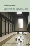Stéphane Leman-Langlois - Sphères de surveillance.