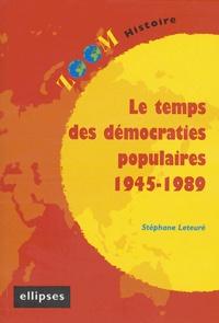 Stéphane Leteuré - Le temps des démocraties populaires 1945-1989.
