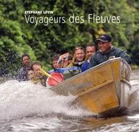 Stéphane Lévin - Voyageurs des fleuves.