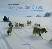 Stéphane Lévin - Voyageurs des Glaces.