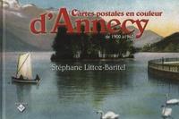 Stéphane Littoz-Baritel - Cartes postales en couleur d'Annecy de 1900 à 1960.