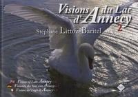 Stéphane Littoz-Baritel - Visions du Lac d'Annecy - Volume 2.
