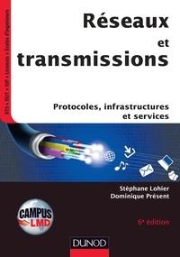 Stéphane Lohier et Dominique Présent - Réseaux et transmissions - 6e ed.