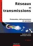 Stéphane Lohier et Dominique Présent - Réseaux et transmissions - Protocoles, infrastructures et services.