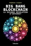 Stéphane Loignon - Big bang blockchain - La seconde révolution d'Internet.