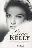 Stéphane Loisy et Alain-Guy Aknin - Le roman de Grace Kelly.
