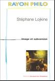 Stéphane Lojkine - Image et subversion.
