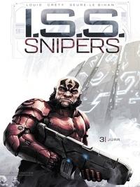 Stéphane Créty et Stéphane Louis - I.S.S. Snipers 3 : I.S.S. Snipers T03 - Jürr.