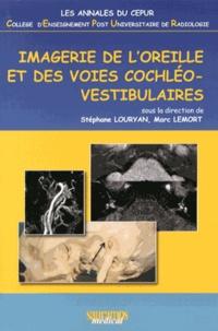 Stéphane Louryan et Marc Lemort - Imagerie de l'oreille et des voies cochléo-vestibulaires.