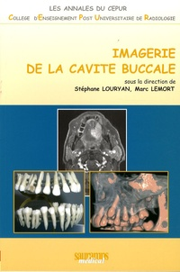 Stéphane Louryan et Marc Lemort - Imagerie de la cavité buccale.