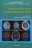 Stéphane Louryan et Marc Lemort - Imagerie du suivi en neuroradiologie.