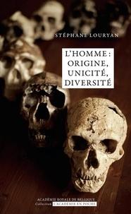 Stéphane Louryan - L'homme : origine, unicité, diversité.
