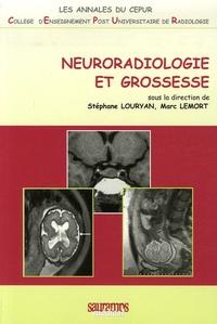 Stéphane Louryan et Marc Lemort - Neuroradiologie et grossesse.