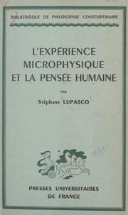 Stéphane Lupasco - L'expérience microphysique et la pensée humaine.