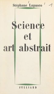 Stéphane Lupasco - Science et art abstrait.
