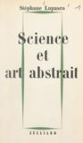 Stéphane Lupasco - Science et art abstrait.