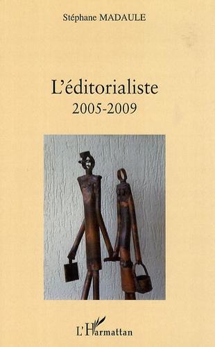 Stéphane Madaule - L'éditorialiste 2005-2009.