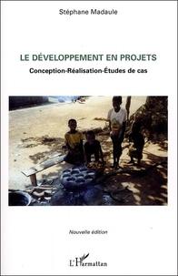 Stéphane Madaule - Le développement en projets - Conception-Réalisation-Etudes de cas.