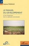 Stéphane Madaule - Le manuel du développement - 25 ans d'expérience dans la coopération internationale.