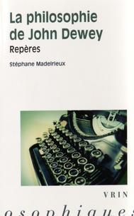 Stéphane Madelrieux - La philosophie de John Dewey - Repères.