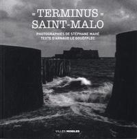 Stéphane Mahé et Arnaud Le Gouëfflec - Terminus Saint-Malo.
