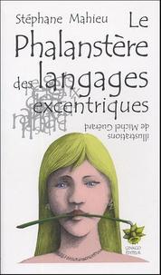Stéphane Mahieu - La Phalanstère des langages excentriques.