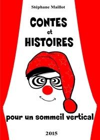 Stephane Maillot - Contes et Histoires pour un sommeil vertical.