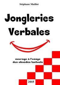 Stephane Maillot - Jongleries verbales.