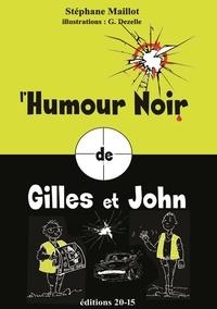 Stephane Maillot - L'humour noir de Gilles et John.