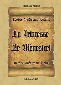 Stephane Maillot - La Princesse et le Ménestrel.
