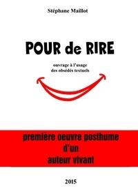 """Stephane Maillot - """"POUR de RIRE""""."""