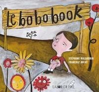 Stéphane Malandrin et Françoiz Breut - Le bobobook - Le livre des ouille ! aïe ! aïe aïe aïe !.
