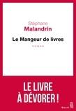 Stéphane Malandrin - Le mangeur de livres.