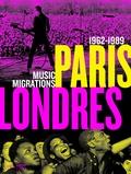 Stéphane Malfettes et Angéline Escafré-Dublet - Paris-Londres - Music Migrations 1962-1989.