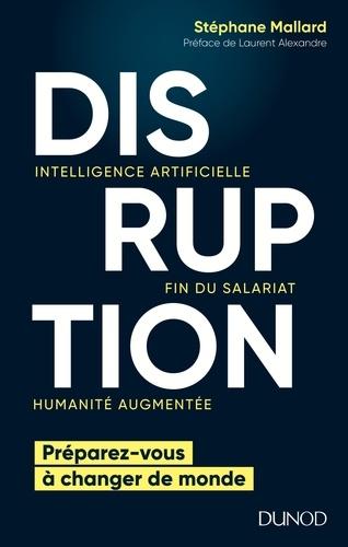 Disruption - Stéphane Mallard - Format PDF - 9782100783625 - 13,99 €