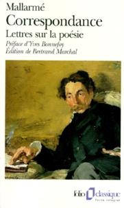 Stéphane Mallarmé - Correspondance complète, 1862-1871. suivi de Lettres sur la poésie, 1872-1898 - Avec des lettres inédites.