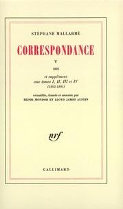 Stéphane Mallarmé - Correspondance de Stéphane Mallarmé Tome 5 : 1892 et supplément aux tomes I, II, III et IV (1862-1891).