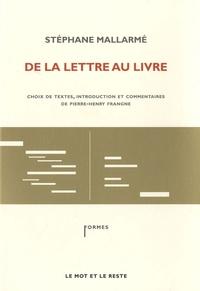 Stéphane Mallarmé - De la lettre au livre.